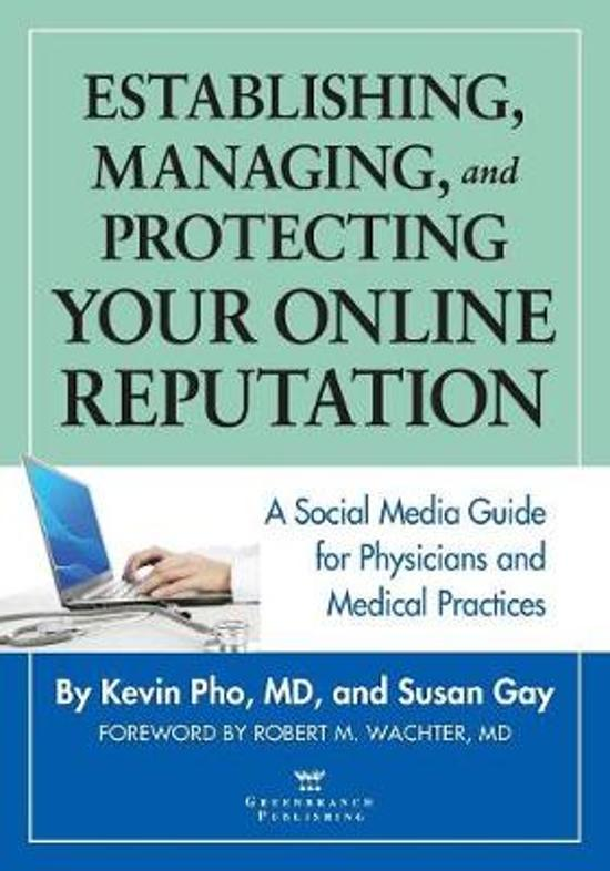 Establishing, Managing and Protecting Your Online Reputation