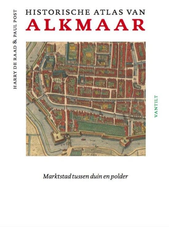Kinderkleding Alkmaar.Bol Com Historische Atlas Van Alkmaar Paul Post 9789460043826
