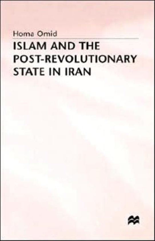 Islam and the Post-Revolutionary State in Iran