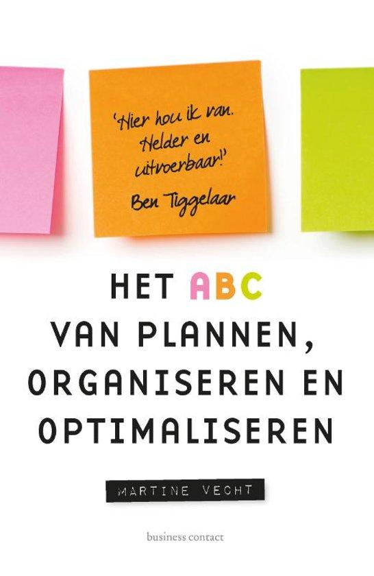 Het ABC van plannen, organiseren en optimaliseren - Martine Vecht