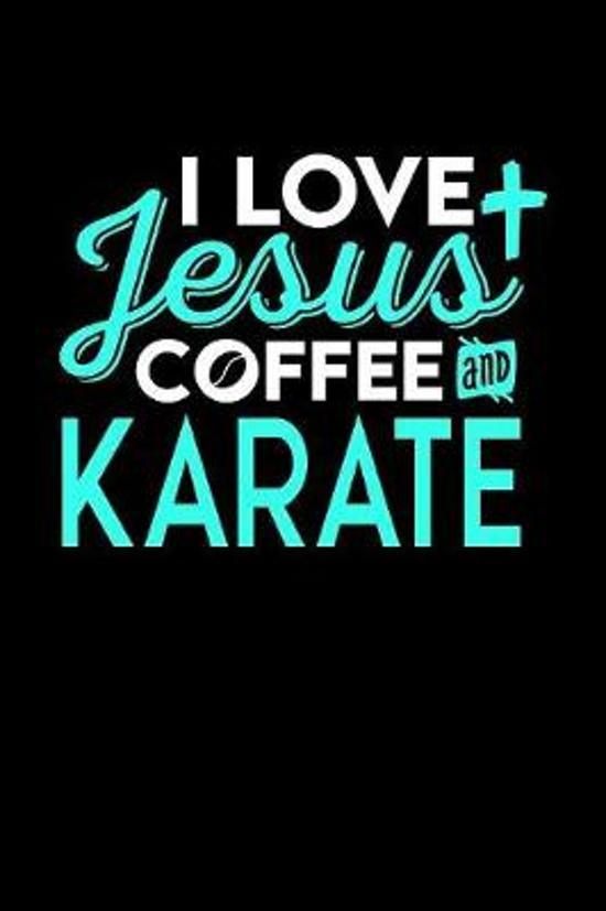 I Love Jesus Coffee and Karate