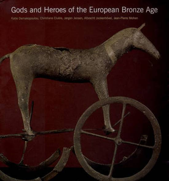 Gods and Heroes of the European Bronz