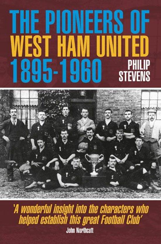 The Pioneers of West Ham United 1895-1960