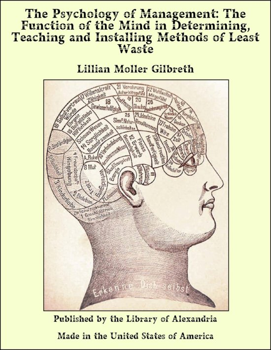 The Psychology of Management: The Function of the Mind in Determining, Teaching and Installing Methods of Least Waste