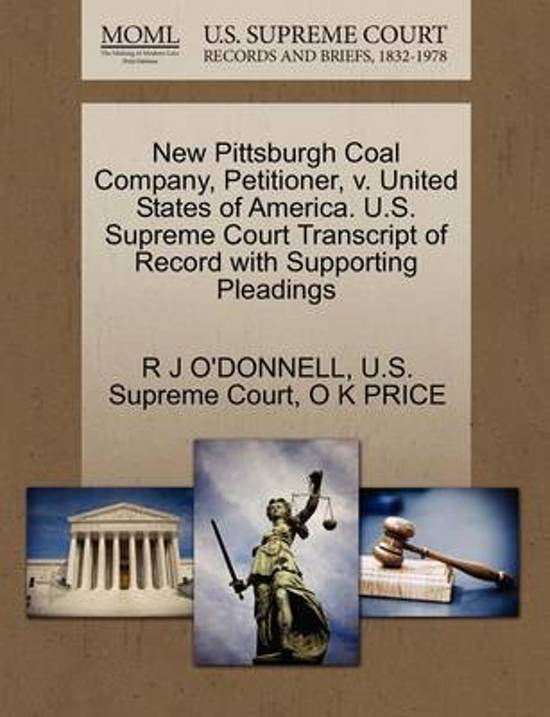 New Pittsburgh Coal Company, Petitioner, V. United States of America. U.S. Supreme Court Transcript of Record with Supporting Pleadings