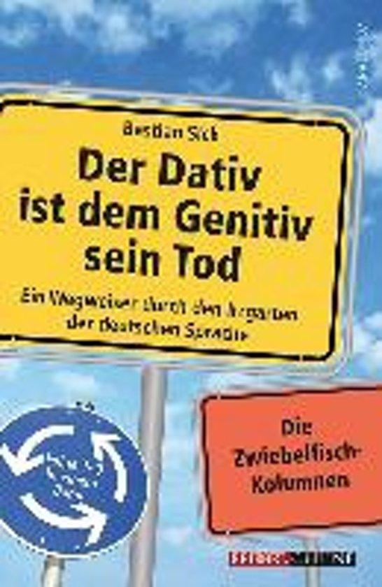 Der dativ ist dem genitiv sein tod bastian sick 9783730602096 boeken Der genitiv ist dem dativ