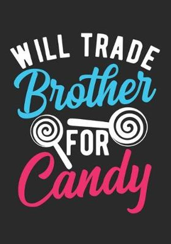 Will Trade Brother For Candy: Halloween Blank Lined Journal Notebook / Trick or Treat Candy Journal/Kids Journal/Candy Cane Journal/Journal For Sist