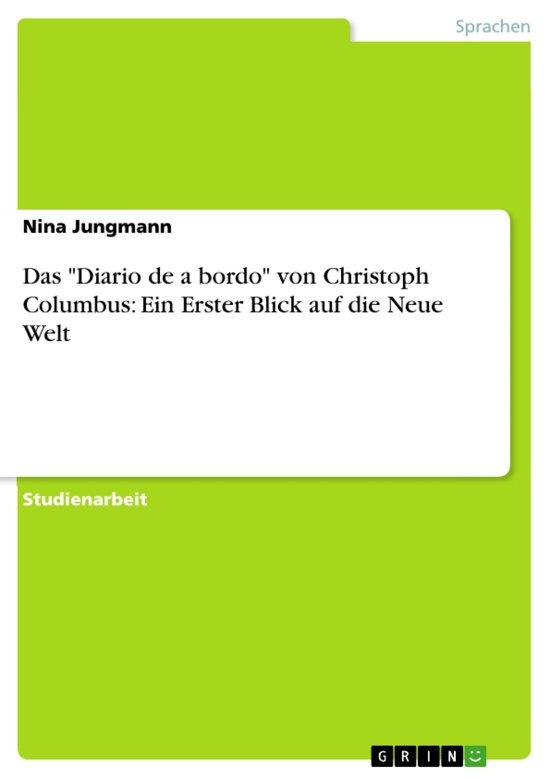Das 'Diario de a bordo' von Christoph Columbus: Ein Erster Blick auf die Neue Welt