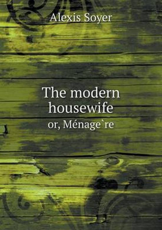 The Modern Housewife Or, Me Nage Re
