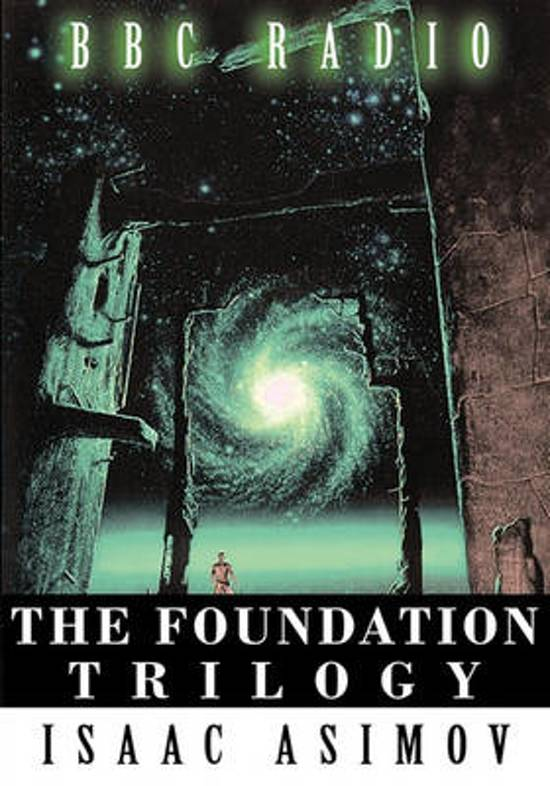The Foundation Trilogy (Adapted by BBC Radio) This Book Is a Transcription of the Radio Broadcast