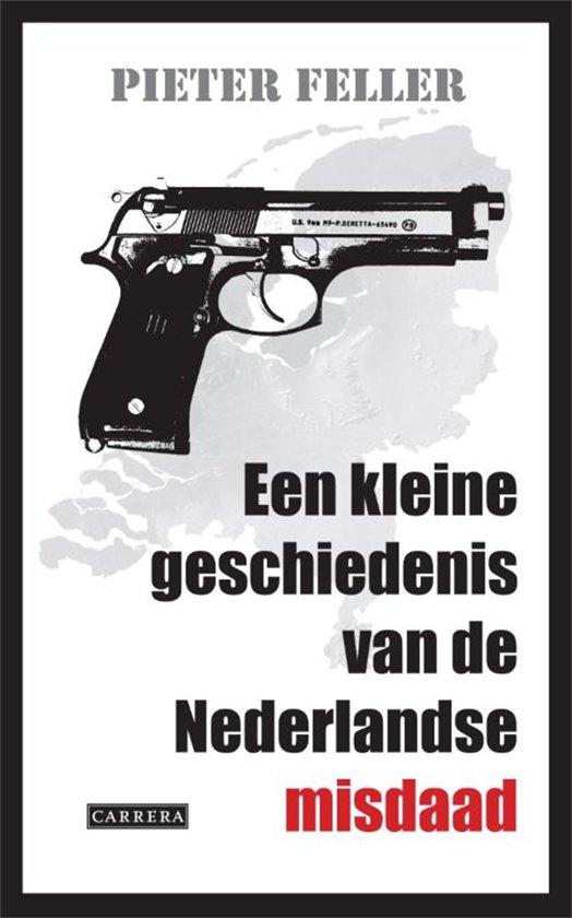 Een kleine geschiedenis van de Nederlandse misdaad