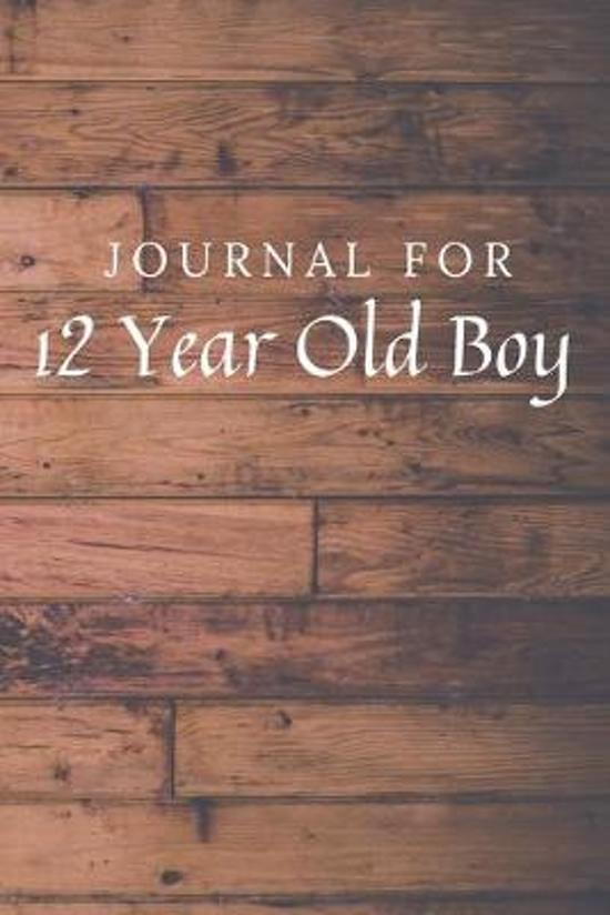Journal For 12 Year Old Boy: 12 Year Old Boy Journal / Notebook / Diary for Birthday Gift or Christmas with Wood Theme