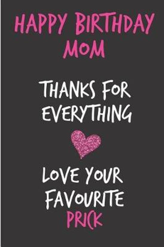 Awe Inspiring Bol Com Happy Birthday Mom Thanks For Everything Love Favourite Funny Birthday Cards Online Overcheapnameinfo