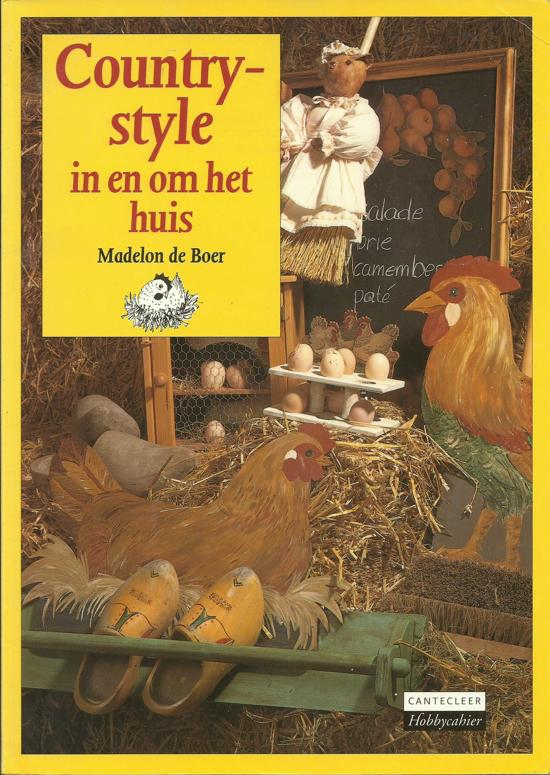 COUNTRY-STYLE IN EN OM HET HUIS - Madelon de Boer |