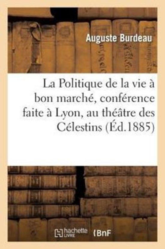 La Politique de la Vie Bon March , Conf rence Faite Lyon, Au Th tre Des C lestins
