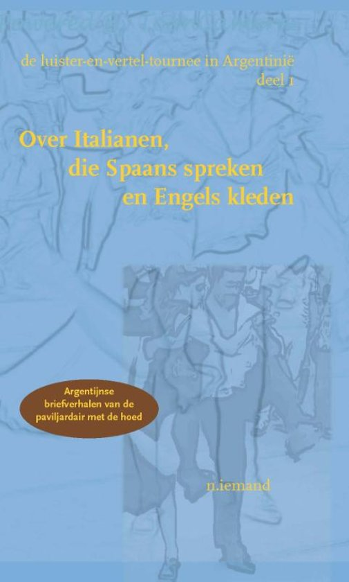 Cover van het boek 'De luister-en-vertel-tournee in Argentinie  / deel 1' van N. Iemand
