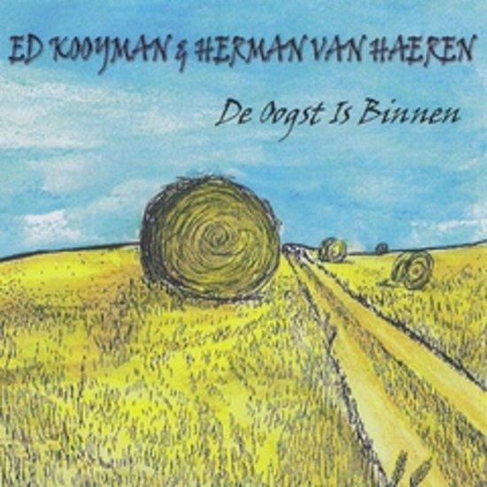 ED KOOYMAN & HERMAN VAN HAEREN - De oogst is binnen