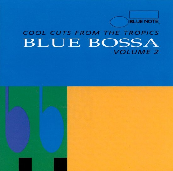 Blue Bossa Vol. 2: Cool Cuts From The Tropics