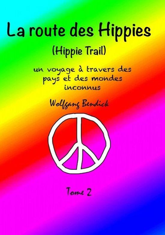 Bol Com La Route Des Hippies Tome 2 Ebook Wolfgang Bendick