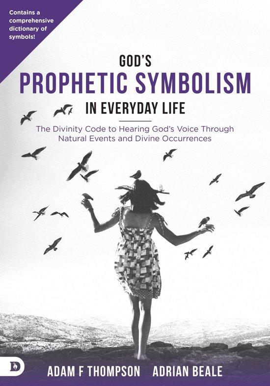 Bol Gods Prophetic Symbolism In Everyday Life Ebook Adrian