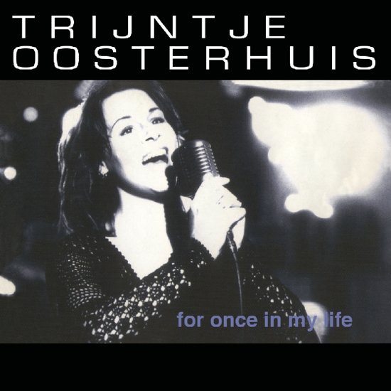CD cover van For Once In My Life van Trijntje Oosterhuis