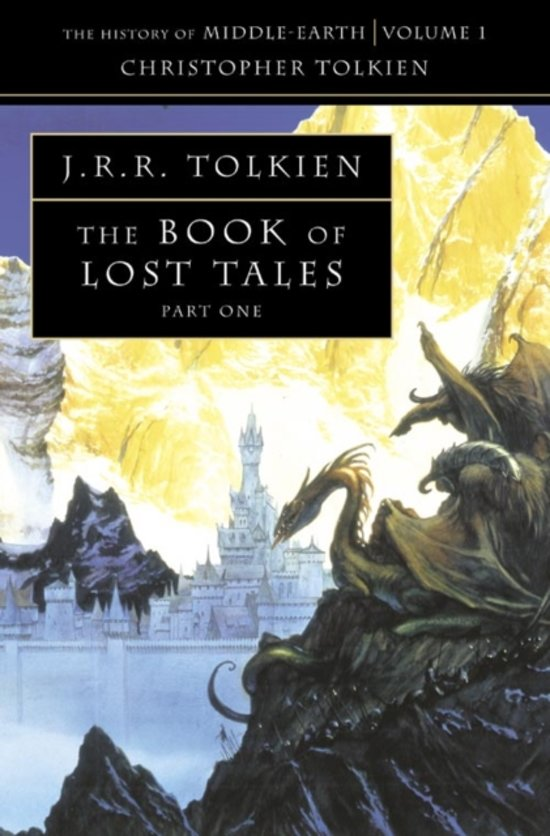 The Book of Lost Tales 1 (The History of Middle-earth, Book 1)