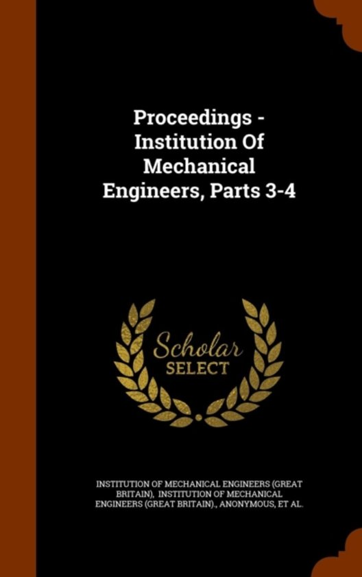 Proceedings - Institution of Mechanical Engineers, Parts 3-4
