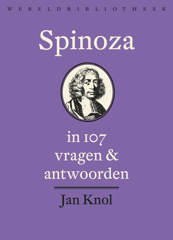 Spinoza in 107 vragen en antwoorden