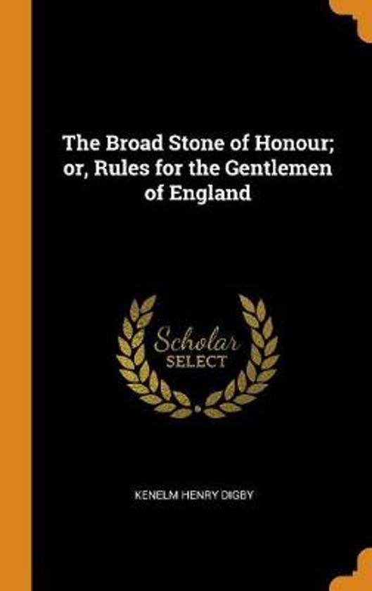 The Broad Stone of Honour; Or, Rules for the Gentlemen of England