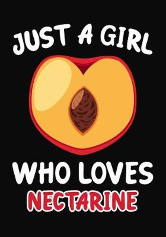 Just Girl Who Loves Nectarine: Journal / Notebook Gift For Girls, Blank Lined 109 Pages, Nectarine Lovers perfect Christmas & Birthday Or Any Occasio