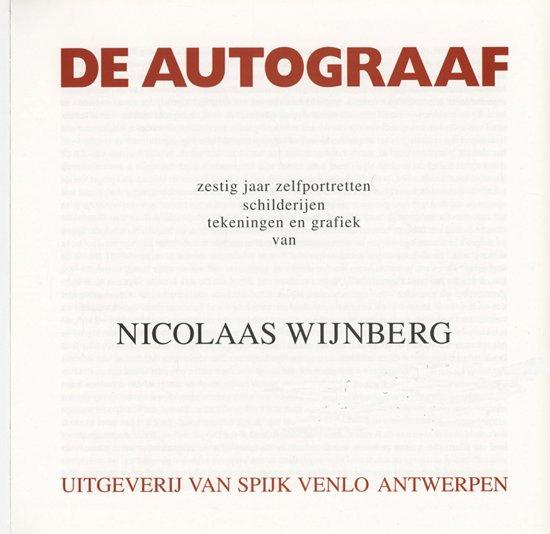 DE AUTOGRAAF. NICOLAAS WIJNBERG., zestig jaar zelfportreten - Nicolaas Wijnberg |