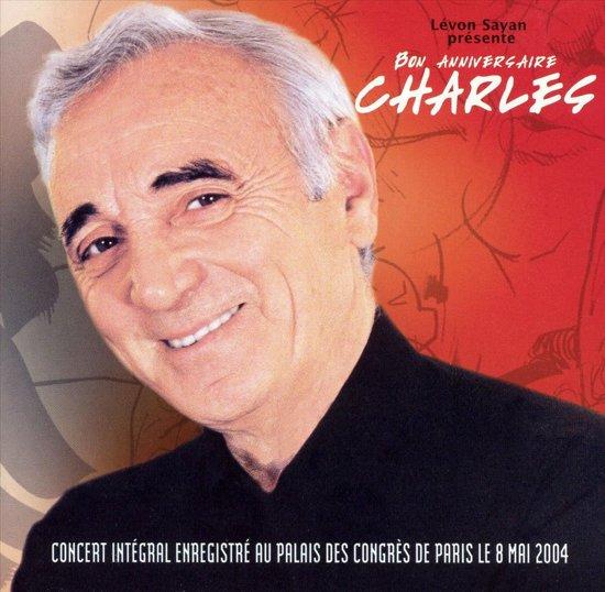 Bon Anniversaire Charles: Live au Palais des Congres 2004