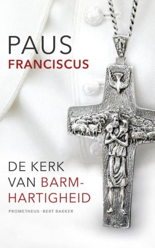 Paus Fransiscus: De kerk van barmhartigheid