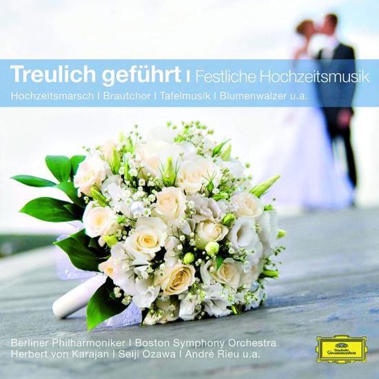 Treulich Gefuhrt - Festliche Hochzeitsmusik