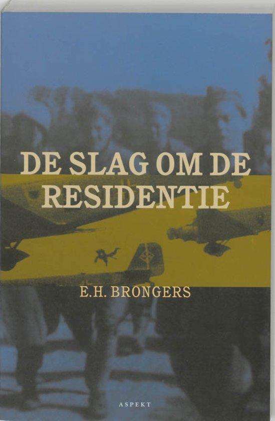 De slag om de residentie - E.H. Brongers