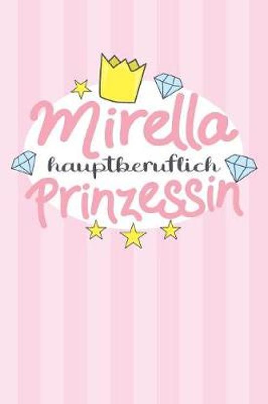 Mirella - hauptberuflich Prinzessin: Praktischer Wochenplaner / Notizbuch f�r ein ganzes Jahr ohne festes Datum