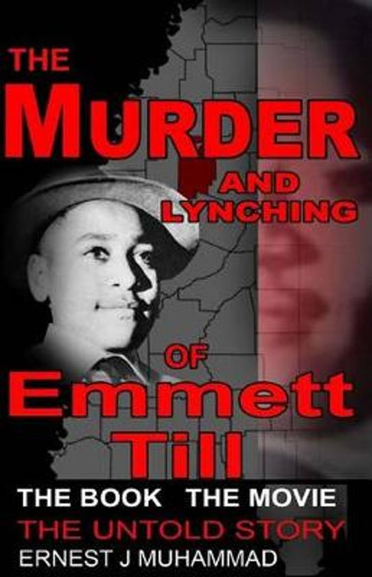 Boek cover The Murder and Lynching of Emmett Till van Ernest J Muhammad (Paperback)