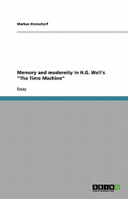 Memory and Modernity in H.G. Well's the Time Machine