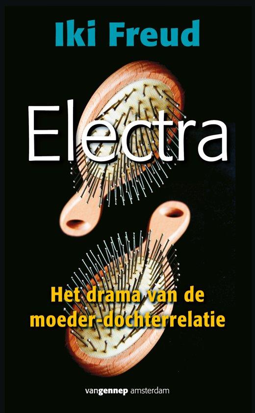 Electra - de moeizame relatie tussen dochter en moeder