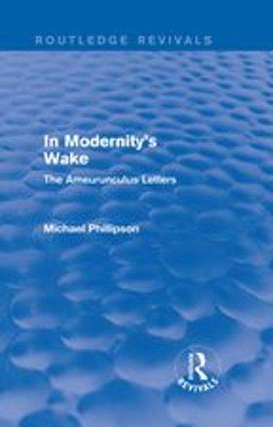 Routledge Revivals: In Modernity's Wake (1989)