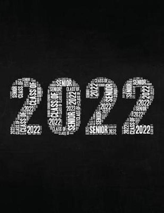 Senior Class of 2022: Word Art Senior Year Graduation Graduate College Ruled Notebook Journal Logbook
