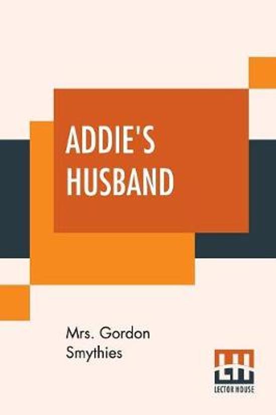 Addie's Husband; Or Through Clouds To Sunshine