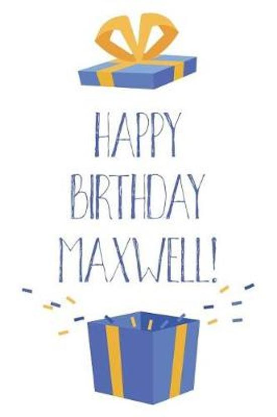 Happy Birthday Maxwell