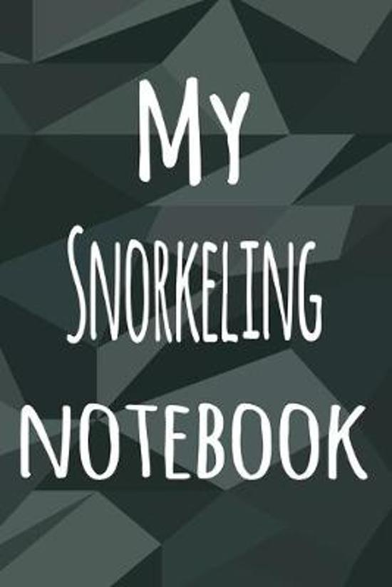My Snorkeling Notebook: The perfect way to record your hobby - 6x9 119 page lined journal!