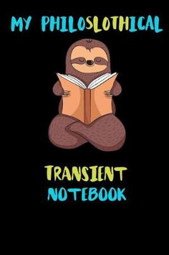 My Philoslothical Transient Notebook