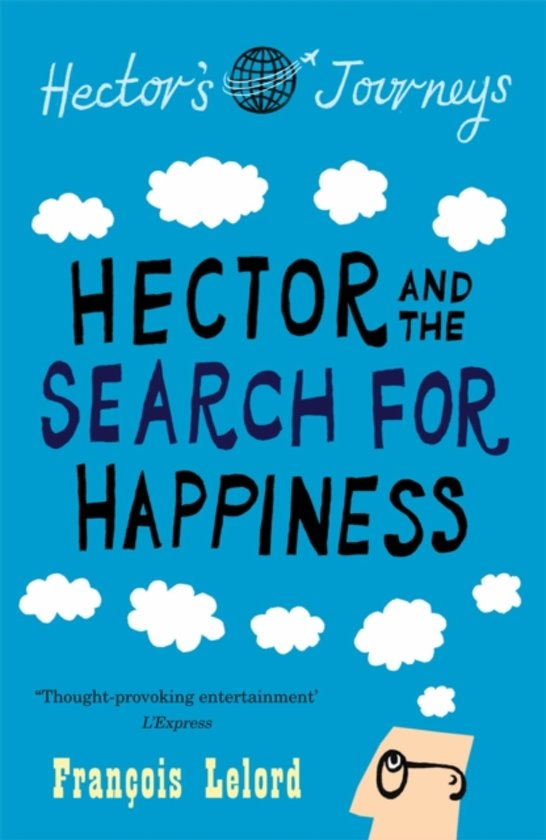 Boek cover Hector and the Search for Happiness van Francois Lelord (Paperback)