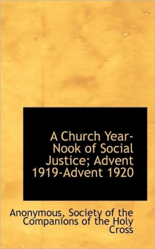 A Church Year-Nook of Social Justice; Advent 1919-Advent 1920