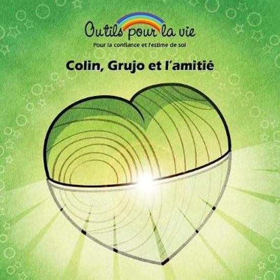 Colin, Grujo Et l'Amiti
