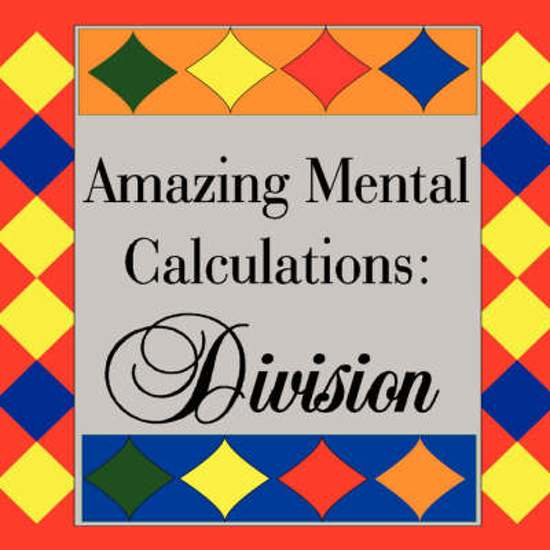 Amazing Mental Calculations