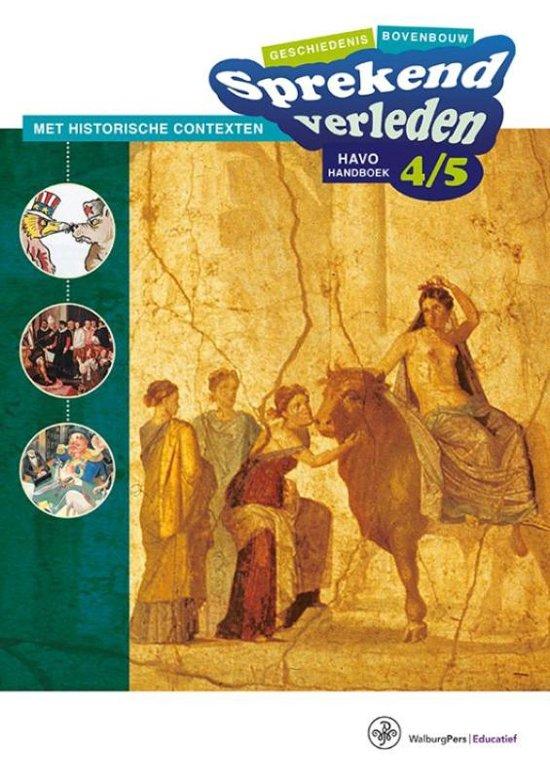 Sprekend verleden - Sprekend verleden Bovenbouw havo 4/5 Handboek